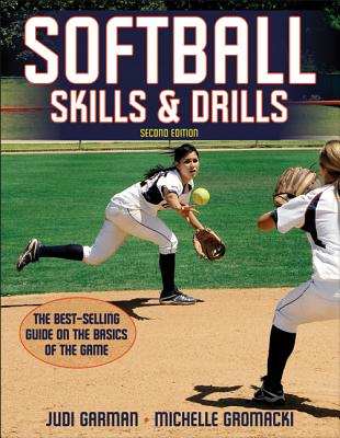 Softball Skills & Drills By Garman, Judi/ Gromacki, Michelle