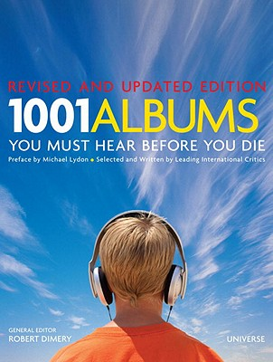 1001 Albums You Must Hear Before You Die By Dimery, Robert (EDT)/ Lydon, Michael (INT) (BookG��Reference Guide)
