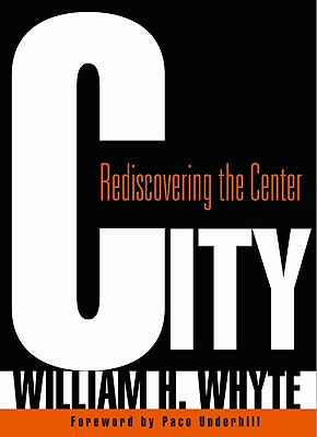City By Whyte, William H./ Underhill, Paco (FRW)