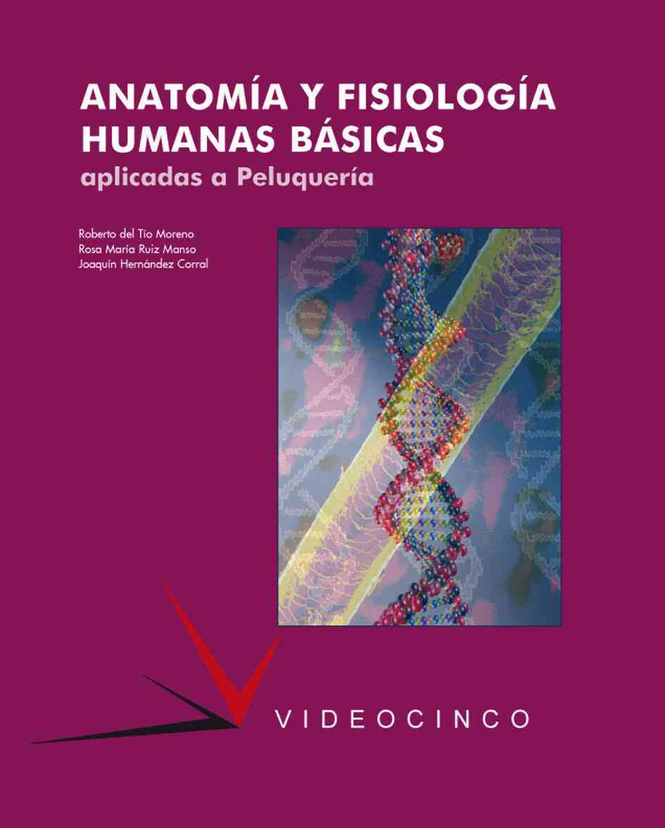 Anatomia y fisiologia humanas basicas para peluqueria / Basic Human Anatomy and Physiology for Hairdressing By Manso, Rosa Maria Ruiz/ Moreno, Roberto Del Tio/ Corral, Joaquin Hernandez